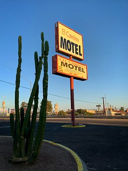 "The El Camino Hotel was once hailed as ""the gateway to East Tucson."" - BRIAN SMITH"