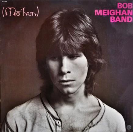 Bob Meighan's second Capitol Records album (Me'hun) from '77. - COURTESY DAVID LA RUSSA