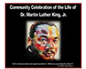 A Community Celebration of the Life of Dr. Martin Luther King, Jr.