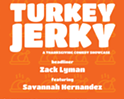 Turkey Jerky: A Thanksgiving Comedy Showcase