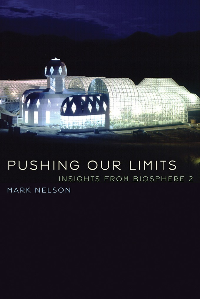 Pushing Our Limits: Insights from Biosphere 2