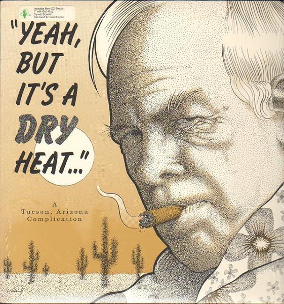 Yeah, But It's a Dry Heat Jr.