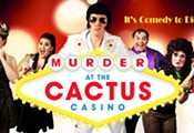 ADDED SHOWS!! Murder at Cactus Casino