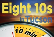 Eight 10s in Tucson: A 10 Minute Play Festival