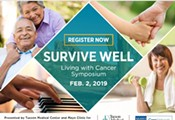 3rd Annual TMC Survive Well: Living with Cancer Symposium on February 2