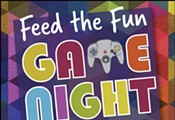 Feed The Fun Game Night Powered by TEP