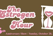 The Estrogen Hour: 5th Anniversary Show