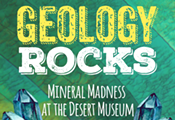 Mineral Madness at the Arizona Sonora Desert Museum