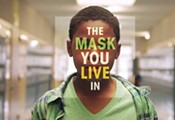 """Free Screening of """"The Mask You Live In"""""""