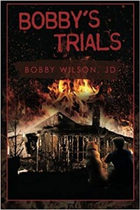 COURTESY - Wilson recounts the ordeal ending in the deaths of his mother and sister (now that he remembers it) in Bobby's Trials.